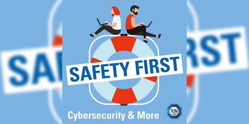 Safety First - Cybersecurity & More