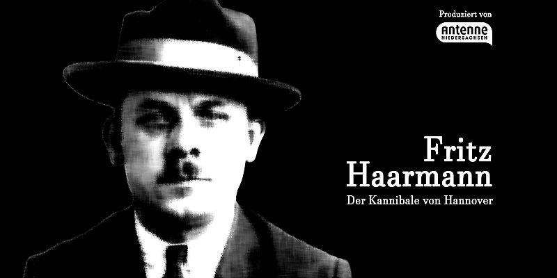 Fritz Haarmann - Der Kannibale von Hannover